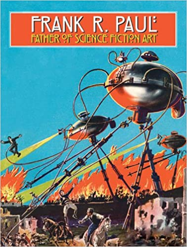 Frank R. Paul Father of Science Fiction Art Book