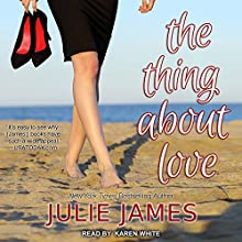 The Thing About Love: FBI/US Attorney Series, Book 7 Audiobook by Julie James Narrated by Karen White