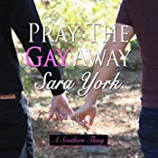 Pray the Gay Away: A Southern Thing | [Sara York]