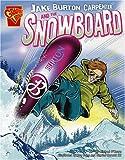 Acquista Jake Burton Carpenter and the Snowboard