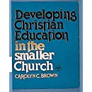 Developing Christian Education in the Smaller Church (Griggs Educational Resources Series)
