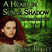A Heart in Sun and Shadow: Chwedl, Book One | [Annie Bellet]