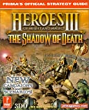 Heroes of Might and Magic III: The Shadow of Death: Prima's Official Strategy Guide