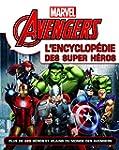 Avengers : L'encyclop�die des super h...