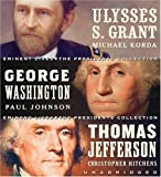 Eminent Lives: The Presidents Collection CD Set: George Washington, Thomas Jefferson and Ulysses S. Grant