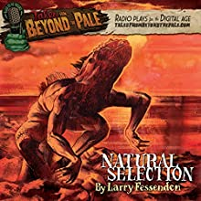 Tales from Beyond the Pale: Natural Selection  by Larry Fessenden Narrated by Larry Fessenden, Glenn McQuaid, Dominic Monaghan, Billy Boyd, James Ransone