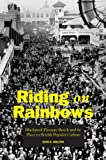 Riding on Rainbows: Blackpool Pleasure Beach and Its Place in British Popular Culture John K. Walton