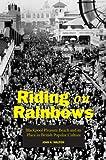 Riding on Rainbows: Blackpool Pleasure Beach and Its Place in British Popular Culture John K. Walton