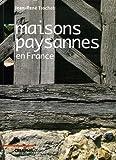 echange, troc Jean-René Trochet - Les maisons paysannes : En France et leur environnement (XVe-XXe siècles)
