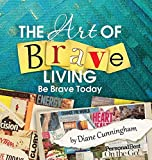 img - for The Art of Brave Living: Be Brave Today book / textbook / text book