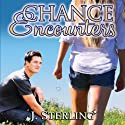 Chance Encounters (       UNABRIDGED) by J. Sterling Narrated by Nicole Greevy