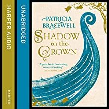 Shadow on the Crown: The Emma of Normandy, Book 1 (       UNABRIDGED) by Patricia Bracewell Narrated by Maggie Mash