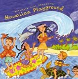 Hawaiian Playground Putumayo Kids Presents
