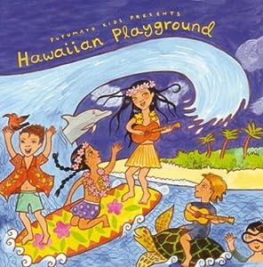 Putumayo Kids Presents: Hawaiian Playground