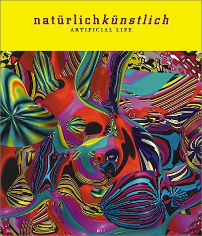 Naturlich Kunstlich: Das Virtuelle Bild [With CDROM] = Artificial Life