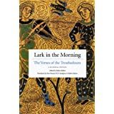 Lark in the Morning: The Verses of the Troubadours, a Bilingual Edition [Paperback]
