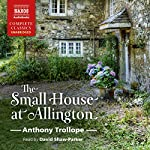 The Small House at Allington: Chronicles of Barsetshire, Book 5 | Anthony Trollope