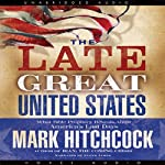 The Late Great United States | Mark Hitchcock