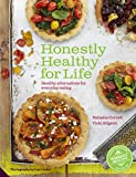 Honestly Healthy For Life - Healthy Alternatives for Everyday Eating