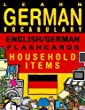 Learn German Vocabulary - English/German Flashcards - Household Items (FLASHCARD EBOOKS)
