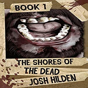 The Rising: The Shores of the Dead, Book 1 | [Josh Hilden]