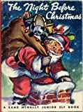 THE NIGHT BEFORE CHRISTMAS A Visit From St. Nicholas by Clement Clarke Moore illustrated by Elizabeth Webbe (1950 Small format hardcover 4 3/4 x 6 1/2 inches 28 pages A Rand McNally Junior Elf Book)