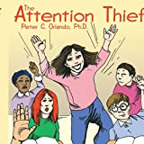 The Attention Thief (1425922740) by Peter Orlando