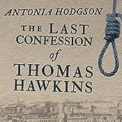 The Last Confession of Thomas Hawkins | Antonia Hodgson