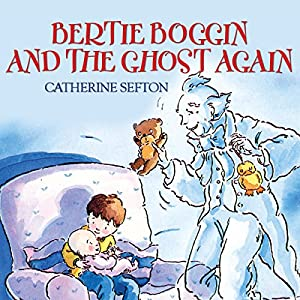 Bertie Boggin and the Ghost Again Audiobook