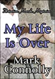 img - for My Life is Over (Detective Marsh Mysteries) book / textbook / text book
