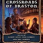Crossroads of Draston: Dragonband: Tales, Book 1   Joel Norden,Aaron Wulf,Jack Gabriel