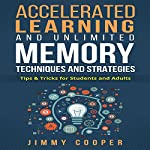 Accelerated Learning and Unlimited Memory Techniques and Strategies: Real Information from a Real Expert | Jimmy Cooper