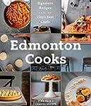 Edmonton Cooks: Signature Recipes fro...