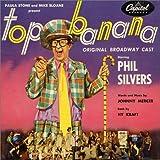 Top Banana (1951 Original Broadway Cast)