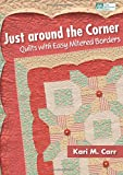 img - for Just around the Corner: Quilts with Easy Mitered Borders book / textbook / text book