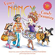 Fancy Nancy: Candy Bonanza (       UNABRIDGED) by Jane O'Connor Narrated by Chloe Hennessee