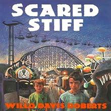 Scared Stiff (       UNABRIDGED) by Willo Davis Roberts Narrated by Ari Brand