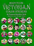 Ready-to-Use Victorian Color Stickers: 96 Pressure-Sensitive Seals (Dover Stickers)