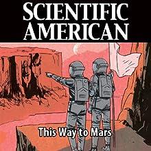 Scientific American: This Way to Mars (       UNABRIDGED) by Damon Landau, Nathan J. Strange Narrated by Mark Moran