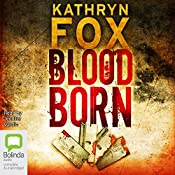 Blood Born: Dr Anya Crichton, Book 4 | Kathryn Fox