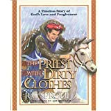 The Priest with Dirty Clothes: A Timeless Story of God's Love and Forgivenessby R. C Sproul