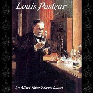 Louis Pasteur | [Albert Keim, Louis Lumet]