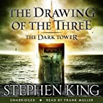 The Dark Tower II: The Drawing of the Three (       UNABRIDGED) by Stephen King Narrated by Frank Muller