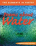 Poems about Water (Elements in Poetry)