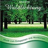"""Waldlichtung - Sanfte Musik zum Entspannen und Wohlf�hlenvon """"Arnd Stein"""""""
