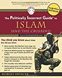 The Politically Incorrect Guide to Islam (and the Crusades)