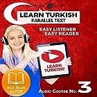 Learn Turkish - Easy Reader - Easy Listener - Parallel Text Audio Course No. 3 Hörbuch von  Polyglot Planet Gesprochen von: Kenan Bahar, Christopher Tester