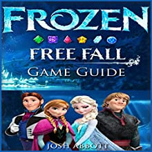 Frozen Free Fall Game Guide Audiobook by Josh Abbott Narrated by Dan Boice