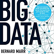 Big Data: Using Smart Big Data, Analytics and Metrics to Make Better Decisions and Improve Performance (       UNABRIDGED) by Bernard Marr Narrated by Piers Wehner