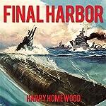 Final Harbor: Silent War Series, Book 1 | Harry Homewood